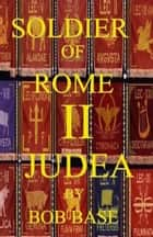 SOLDIER OF ROME II JUDEA ebook by