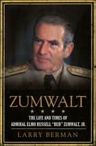 Zumwalt ebook by Larry Berman