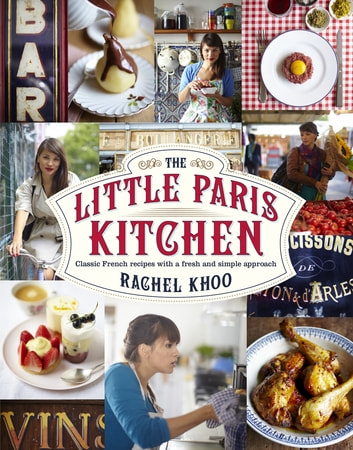 The Little Paris Kitchen - Classic French recipes with a fresh and fun approach ebook by Rachel Khoo