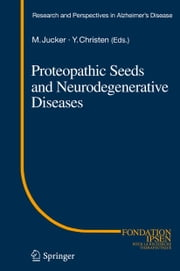 Proteopathic Seeds and Neurodegenerative Diseases ebook by