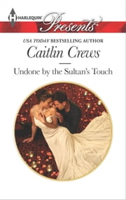 Undone by the Sultan's Touch ebook by Caitlin Crews