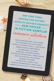 The New Voices in Fiction Sampler - Summer Selection ebook by Joshilyn Jackson,Hazel Gaynor,Mary McNear,Nadia Hashimi,Emmi Itäranta,CJ Hauser,Katherine Harbour,Rebecca Rotert,Holly Brown,M. P. Cooley,Carrie La Seur,Sarah Creech