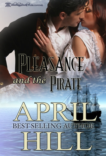 Pleasance and the Pirate ebook by April Hill