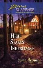 High-Stakes Inheritance ebook by Susan Sleeman