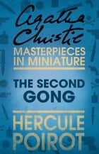 The Second Gong: A Hercule Poirot Short Story ebook by Agatha Christie