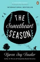 The Sweetheart Season ebook by Karen Joy Fowler