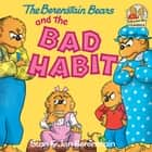 The Berenstain Bears and the Bad Habit ebook by Stan Berenstain, Jan Berenstain