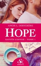 Nattés Coffee - Hope, T1 ebook by
