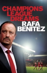 Champions League Dreams ebook by Rafa Benitez