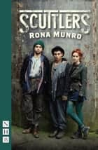 Scuttlers (NHB Modern Plays) ebook by Rona Munro
