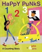 Happy Punks 1 2 3 - A Counting Story ebook by John Seven, Jana Christy
