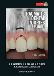 Traumatic Dental Injuries - A Manual ebook by Jens O. Andreasen,Leif K. Bakland,Maria Teresa Flores,Frances M. Andreasen,Lars Andersson