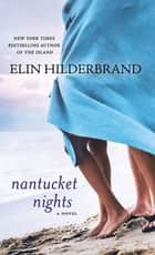 Nantucket Nights - A Novel ebook by Elin Hilderbrand