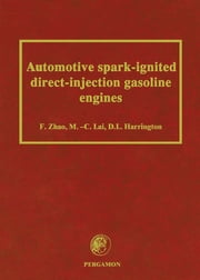 Automotive Spark-Ignited Direct-Injection Gasoline Engines ebook by F. Zhao, M.-C. Lai, D.L. Harrington
