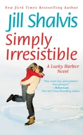 Simply Irresistible ebook by Jill Shalvis