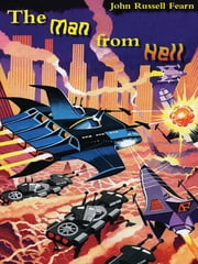 The Man from Hell: Classic Science Fiction Stories ebook by John Russell Fearn