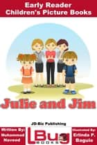 Julie and Jim: Early Reader - Children's Picture Books ebook by Muhammad Naveed, Erlinda P. Baguio