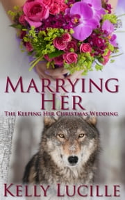 Marrying Her ebook by Kelly Lucille
