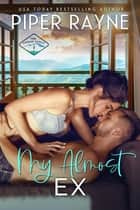 My Almost Ex ebook by Piper Rayne
