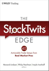 The StockTwits Edge - 40 Actionable Trade Set-Ups from Real Market Pros ebook by