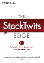The StockTwits Edge, Enhanced - 40 Actionable Trade Set-Ups from Real Market Pros ebook by Howard Lindzon,Philip Pearlman,Ivaylo Ivanhoff
