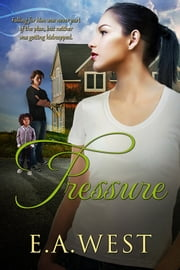 Pressure ebook by E.A. West