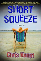 Short Squeeze - A Mystery ebook by Chris Knopf