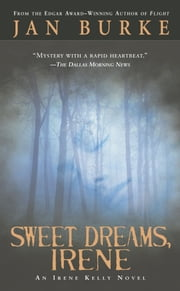 Sweet Dreams, Irene - An Irene Kelly Novel ebook by Jan Burke