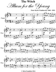 Witch Album for the Young Opus 39 Number 20 Easy Piano Sheet Music Pdf ebook by Peter Ilyich Tchaikovsky