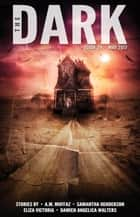 The Dark Issue 24 ebook by A.M. Muffaz, Samantha Henderson, Eliza Victoria,...