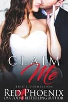 Claim Me ebook by Red Phoenix