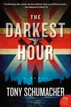 The Darkest Hour ebook by Tony Schumacher