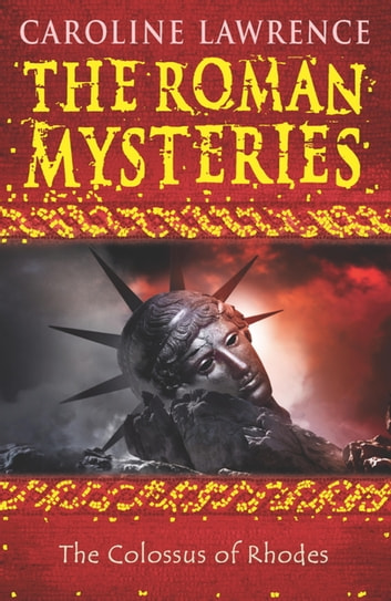 The Roman Mysteries: The Colossus of Rhodes - Book 9 ebook by Caroline Lawrence