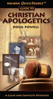 Holman QuickSource Guide to Christian Apologetics ebook by Doug Powell
