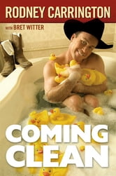 Coming Clean ebook by Rodney Carrington