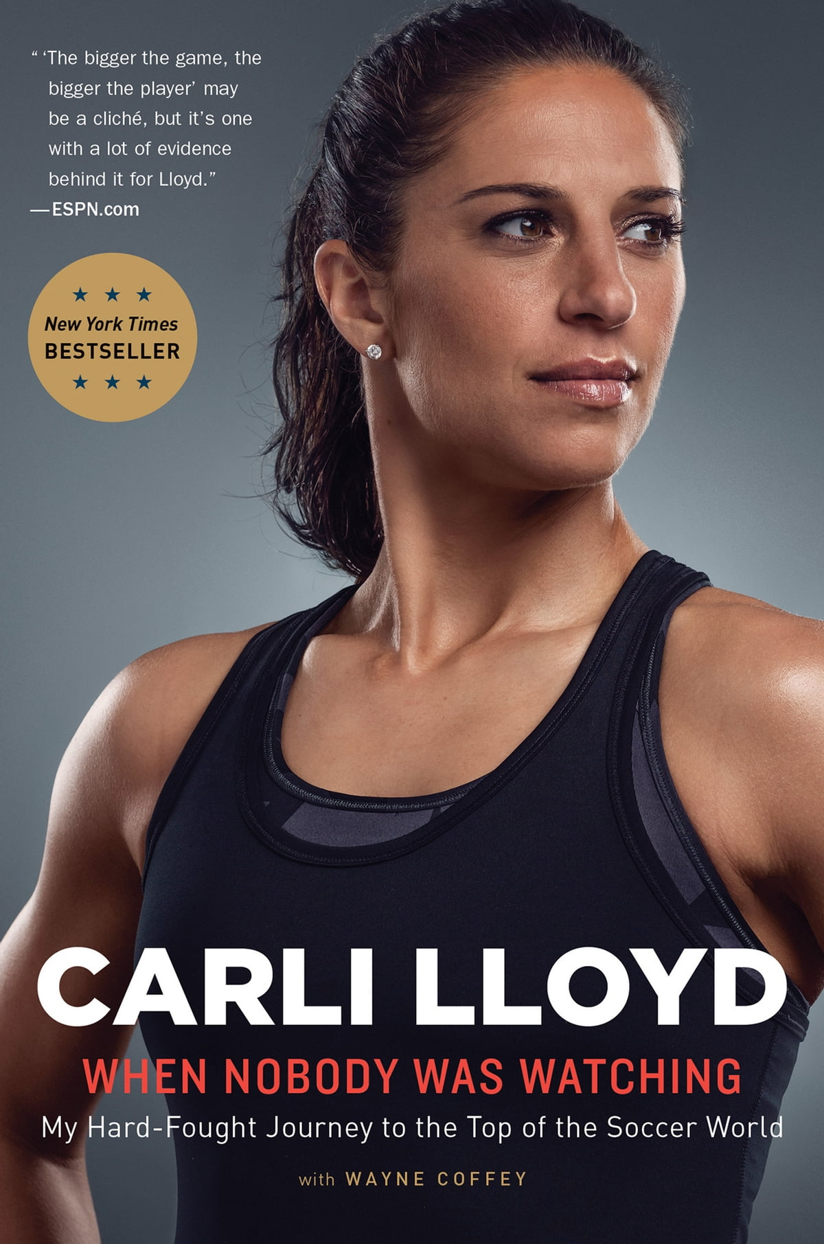 Carli Lloyd Quotes When Nobody Was Watching Ebookcarli Lloyd  9780544814554