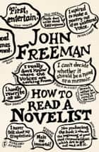 How to Read a Novelist ebook by John Freeman