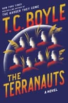 The Terranauts - A Novel ekitaplar by T.C. Boyle