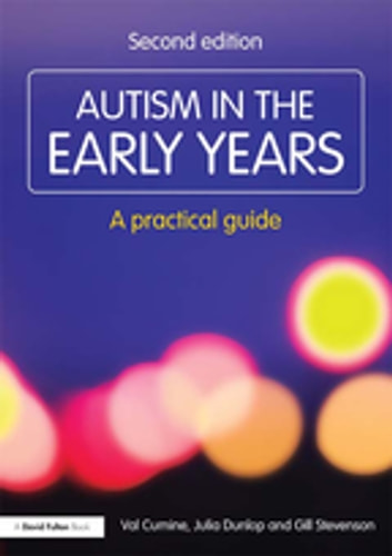 Autism in the Early Years - A Practical Guide ebook by Val Cumine,Julia Dunlop,Gill Stevenson