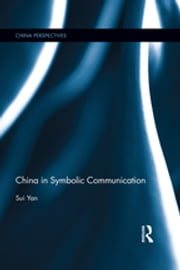 China in Symbolic Communication ebook by Sui Yan