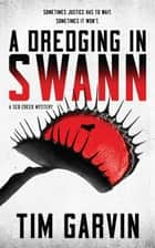 A Dredging in Swann - A Seb Creek Mystery ebook by