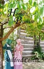 Home's Promise ebook by Mildred Colvin