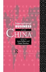 International Business in China ebook by Lane Kelley,Oded Shenkar