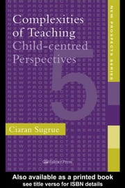 Complexities Of Teaching ebook by Sugrue, Ciaran