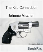 The Kilo Connection ebook by Johnnie Mitchell