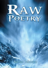 Raw Poetry ebook by Adrian Johnson