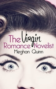 The Virgin Romance Novelist ebook by Meghan Quinn