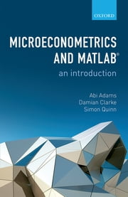 Microeconometrics and MATLAB: An Introduction ebook by Abi Adams,Damian Clarke,Simon Quinn