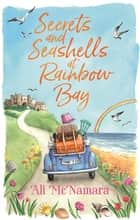 Secrets and Seashells at Rainbow Bay ebook by Ali McNamara
