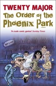 The Order of the Phoenix Park ebook by Twenty Major